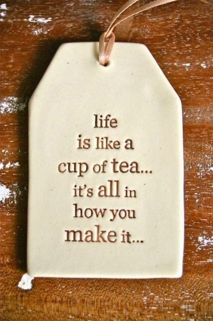 life-is-like-cup-of-tea-motivational-quotes